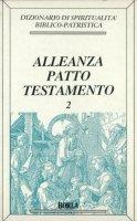 Dizionario di spiritualità biblico-patristica [vol_2] / Alleanza, patto, testamento