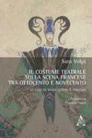 Il costume teatrale sulla scena francese tra Ottocento e Novecento. Le case di moda Lepère e Pascaud - Volpi Sara