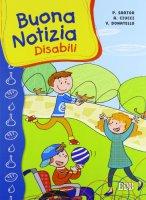 Buona notizia. Disabili - Paolo Sartor, Andrea Ciucci, Veronica Donatello
