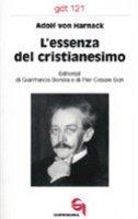 L'essenza del cristianesimo (gdt 121) - Harnack Adolf von