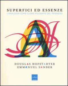 Copertina di 'Superfici ed essenze. L'analogia come cuore pulsante del pensiero'