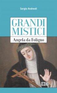 Copertina di 'Grandi mistici. Angela da Foligno'