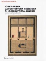 Josef Frank. L'architettura religiosa di Leon Battista Alberti
