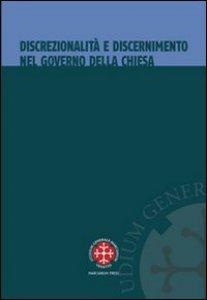 Copertina di 'Discrezionalità e discernimento nel governo della Chiesa'