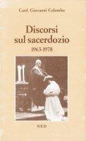 Discorsi sul sacerdozio 1963-1978 - Giovanni Colombo