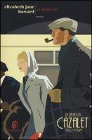 Confusione. La saga dei Cazalet - Howard Elizabeth Jane