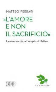 Copertina di '«L'Amore e non il sacrificio»'