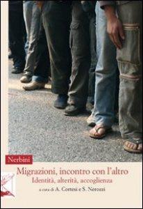 Copertina di 'Migrazioni, incontro con l'altro. Identità, alterità, accoglienza'