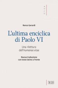 Copertina di 'L' Ultima enciclica di Paolo VI'