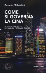 Copertina di 'Come si governa la Cina. Le istituzioni della Repubblica Popolare Cinese'