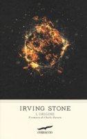 L' origine. Il romanzo di Charles Darwin - Stone Irving