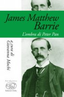James Matthew Barrie. L'ombra di Peter Pan