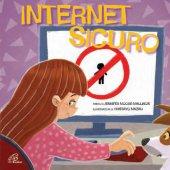 Internet sicuro - Jennifer Moore-Mallinos, Illustrazioni di Gustavo Mazali