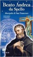 Beato Andrea da Spello. Discepolo di San Francesco - Commodi Bernardo