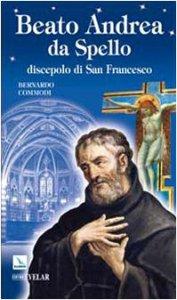 Copertina di 'Beato Andrea da Spello. Discepolo di San Francesco'