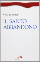 Il santo abbandono - Lehodey Vital