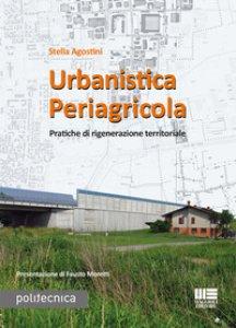Copertina di 'Urbanistica periagricola. Pratiche di rigenerazione territoriale'