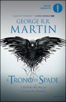 Il trono di spade. Libro quarto delle Cronache del ghiaccio e del fuoco - Martin George R. R.