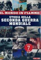 Il mondo in fiamme. Storia della Seconda Guerra Mondiale