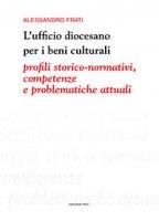 L'ufficio diocesano per i beni culturali - Alessandro Frati