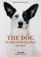 The dog in photography 1839-today. Ediz. inglese, francese e tedesca - Merritt Raymond, Barth Miles