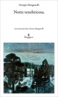 Notte tenebricosa - Giorgio Manganelli