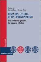 HIV-AIDS: storia, cura, prevenzione. Una epidemia globale tra passato e futuro