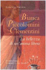Copertina di 'Bianca Piccolomini Clementini. La bellezza di un'anima libera'