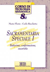 Copertina di 'Sacramentaria speciale [vol_1] / Battesimo, confermazione, eucaristia'