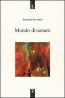 Mondo disamato - De Muro Emanuele