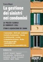 La gestione dei sinistri nei condomini - Franco Magni
