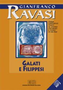 Copertina di 'Galati e filipessi. Cinque conferenze tenute al Centro culturale S. Fedele di Milan'