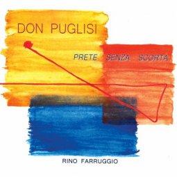 Copertina di 'Don Puglisi. Prete senza scorta. CD'