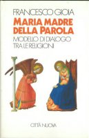 Maria madre della parola - Francesco Gioia