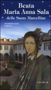 Copertina di 'Beata Maria Anna Sala delle Suore Marcelline'
