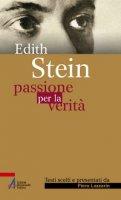 Edith Stein - passione per la verità - Lazzarin Piero