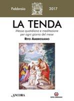 La tenda. Febbraio 2017 di Arcidiocesi di Milano su LibreriadelSanto.it