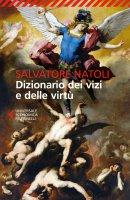 Dizionario dei vizi e delle virtù - Salvatore Natoli