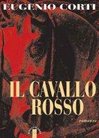 cavallo rosso. (Il) - Eugenio Corti