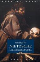 La nascita della tragedia - Friedrich W. Nietzsche
