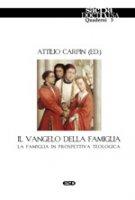 Il Vangelo della famiglia - Attilio Carpin (ed.)