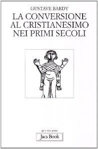 Copertina di 'La conversione al cristianesimo nei primi secoli'