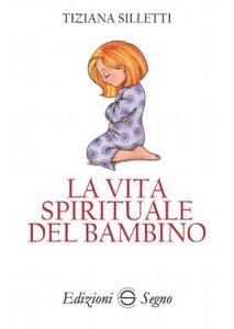 Copertina di 'La vita spirituale del bambino'