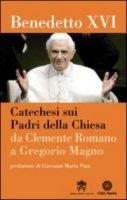 Catechesi sui Padri della Chiesa. Da Clemente Romano a Gregorio Magno - Benedetto XVI