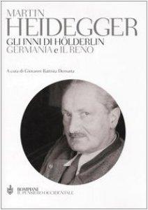 Copertina di 'Gli inni di Hölderling «Germania» e «Il Reno». Testo tedesco a fronte. Ediz. integrale'