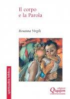 Il corpo e la parola - Rosanna Virgili