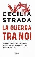La guerra tra noi - Strada Cecilia