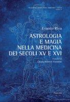 Astrologia e magia nella medicina dei secoli XV e XVI - Riva Ernesto