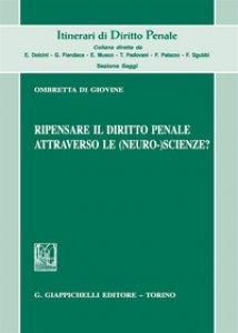 Copertina di 'Ripensare il diritto penale attraverso le (neuro-)scienze?'