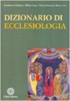 Dizionario di ecclesiologia - Calabrese Gianfranco, Piazza Orazio, Goyret Philip